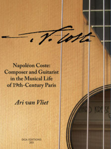 Napoléon Coste: Composer and Guitarist in the Musical Life of 19th-Century Paris