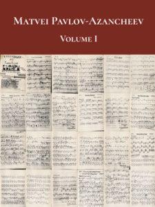 Matvei Pavlov-Azancheev Vol. 1